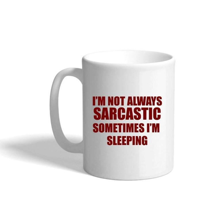 Joeyewer cup I'm not always sarcastic (Limited Stocks)