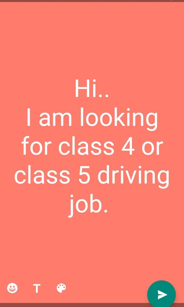 Looking for class4 or class 5 .driver job