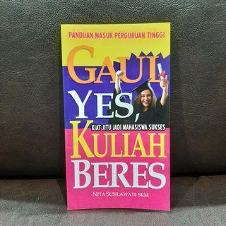 Gaul Yes , Kuliah Beres - Panduan Masuk Perguruan Tinggi - Kiat Jitu Jadi Mahasiswa Sukses (preloved) #women2021