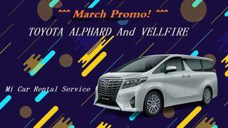 March Promo TOYOTA MPV ALPHARD AND VELLFIRE FOR RENTAL SERVICEservice
