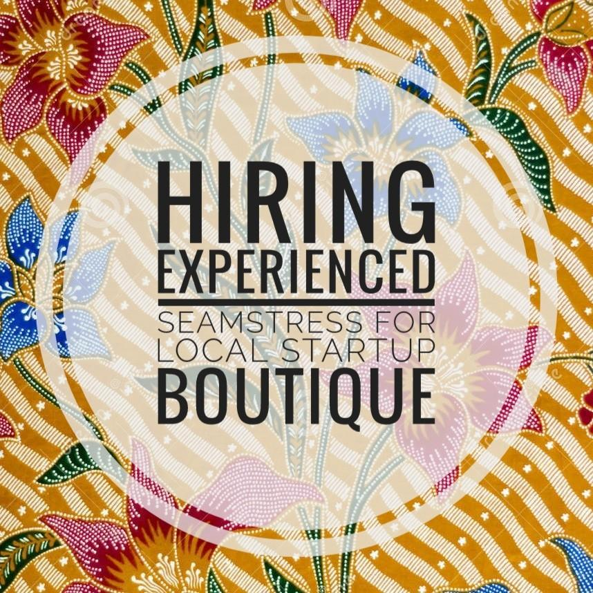 HIRING! Seamstress for local boutique