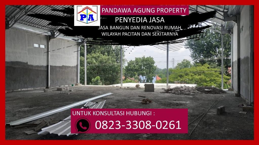 PROMO |0823-3308-0261 | Jasa Tukang Bangunan di Pacitan, PANDAWA AGUNG PROPERTY