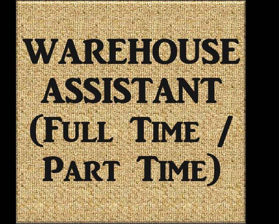 Warehouse Assistant Needed