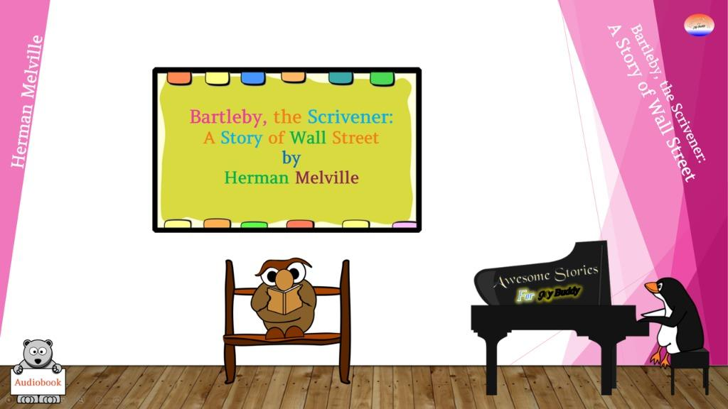 Audiobooks for FREE! Bartleby, the Scrivener: A Story of Wall Street by Herman Melville