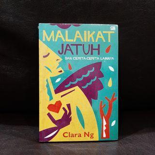 Malaikat Jatuh dan Cerita-cerita Lainnya - Clara Ng - Kumpulan Cerpen Kumcer Cerita Pendek - Buku Novel Indonesia Fiksi - ori new segel plastik