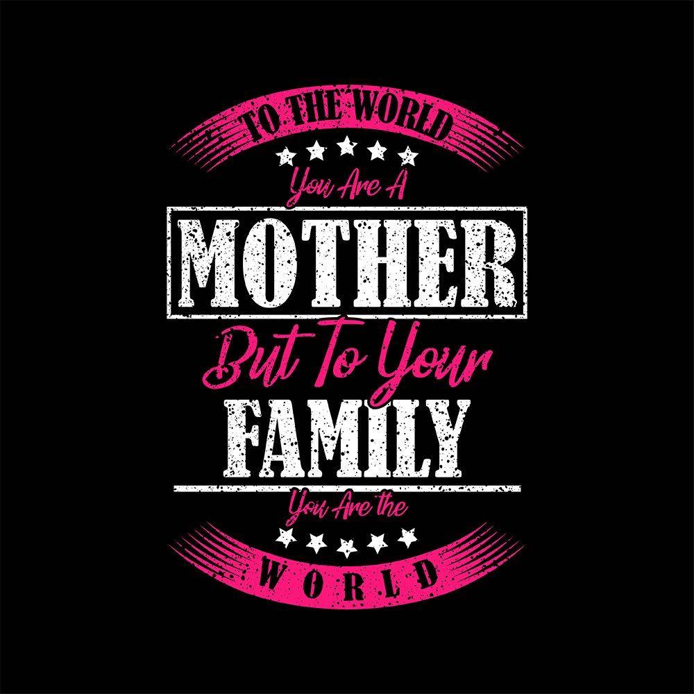 Vector Art: Mom You Are The World