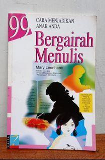 Buku : 99 CARA MENJADIKAN ANAK ANDA BERGAIRAH MENULIS ~ Mary Leonhardt