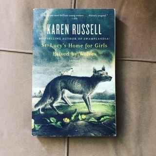 Karen Russell - St. Lucy's Home for Girls Raised by Wolves