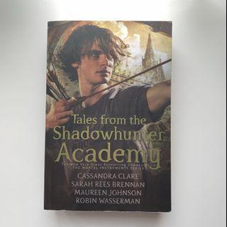 Tales from the Shadowhunter Academy by Cassandra Clare/Sarah Rees Brennan/Maureen Johnson/Robin Wasserman