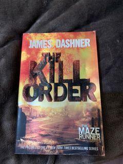 The Kill Order by James Dashner (The Maze Runner Series)