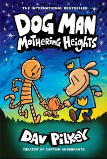 (BN) Dog Man #10: Mothering Heights
