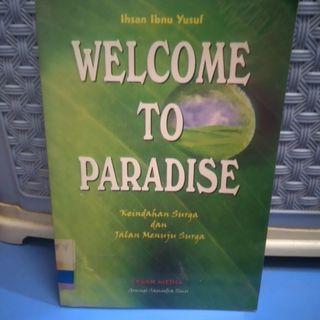 BUKU WELCOME TO PARADISE KEINDAHAN SURGA DAN JALAN MENUJU SURGA PRELOVED BEKAS