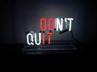 Don't Quit Neon Sign