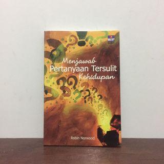 MENJAWAB PERTANYAAN TERSULIT KEHIDUPAN by Robin Norwood