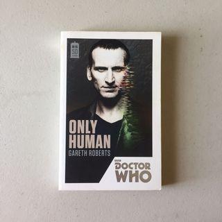 Only Human by Gareth Roberts (Doctor Who 50th Anniversary Collection - Ninth Doctor)
