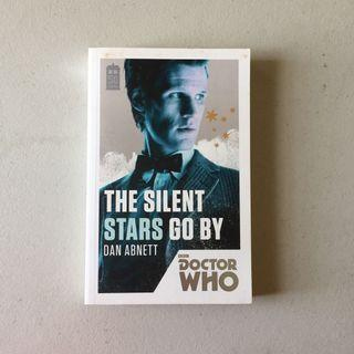 The Silent Stars Go By by Dan Abnett (Doctor Who 50th Anniversary Collection - Eleventh Doctor)