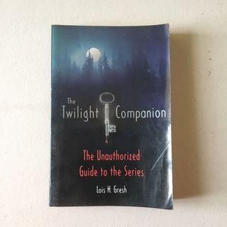 The Twilight Companion: The Unauthorized Guide to the Series by Lois H. Gresh
