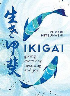 (BN) Ikigai: Giving Every Day Meaning and Joy