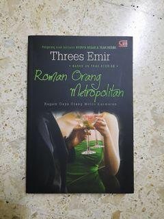 [Novel Metropop] Roman Orang Metropolitan by Threes Emir