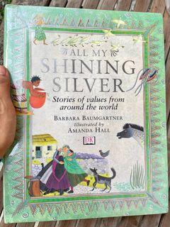 All My Shining Silver: Stories of Values from Around the World by Barbara Baumgartner, illust. by Amanda Hall (enchanting gorgeous art book illustration hardcover))