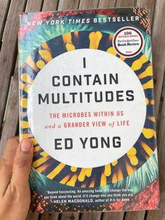 I Contain Multitudes: The Microbes Within Us and a Grander View of Life by Ed Yong (hardcover)