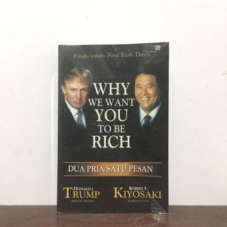 WHY WE WANT YOU TO BE RICH by Donald J Trump & Robert T Kiyosaki