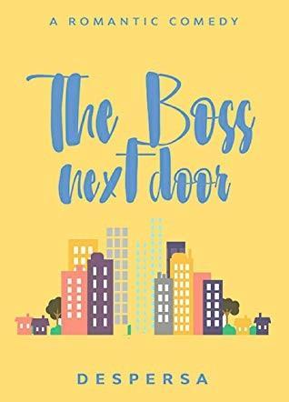 The Boss Next Door- Despersa