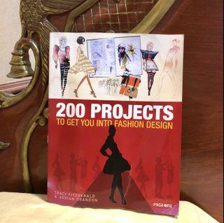 FASHION DESIGN: 200 Projects To Get You Into Fashion Design (Fashion Design Illustration Fashion Management Marketing Style)
