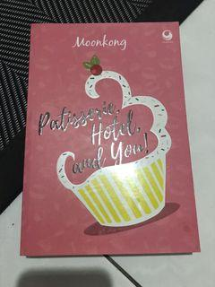 novel moon kong : pattiserie, hotel, and you