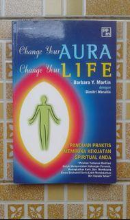 Change Your Aura Change Your Life Barbara Y. Martin