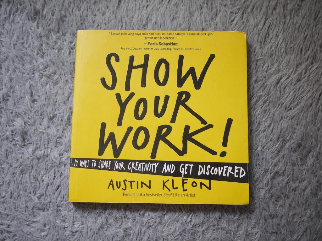 Show Your Work by Austin Kleon, Buku & Alat Tulis, Buku di Carousell