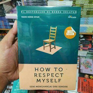 Novel How To Respect Myself (Seni Menghargai Diri Sendiri)