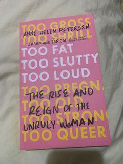 The Rise and Reign of the Unruly Woman by Anne Helen Petersen