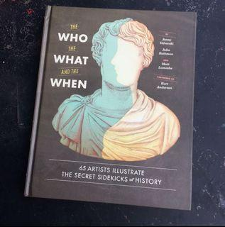 The Who The What and The When Hardcover