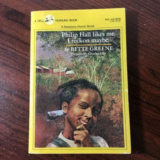 Newbery Honor Book: Philip Hall Likes Me. I Reckon Maybe. by Bette Greene