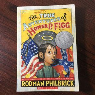 Newbery Honor Book: The Mostly True Adventures of Homer P. Figg by Rodman Philbrick
