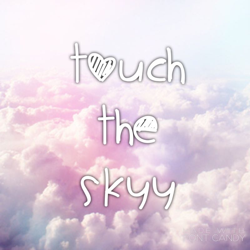 touchtheskyy