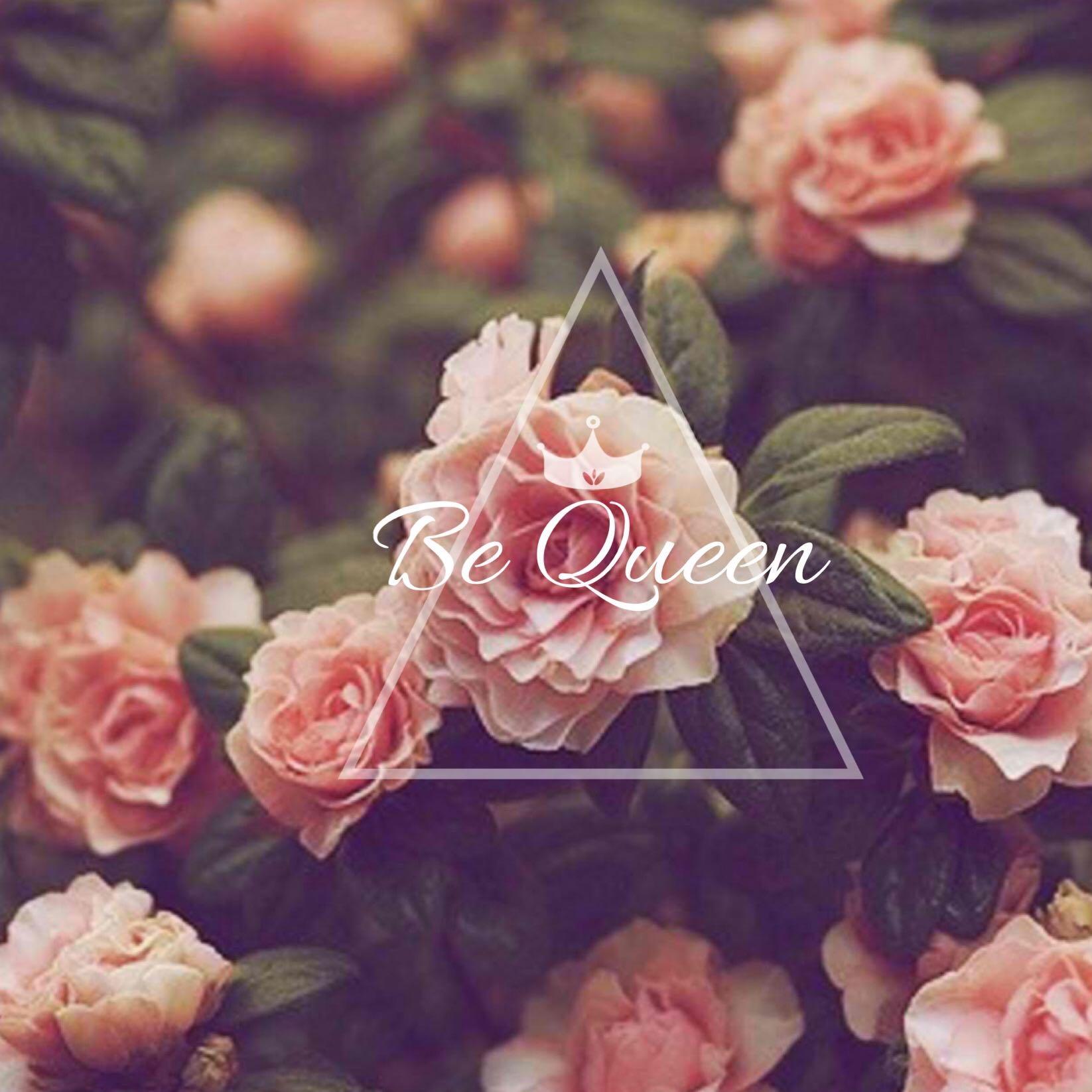 be.queen
