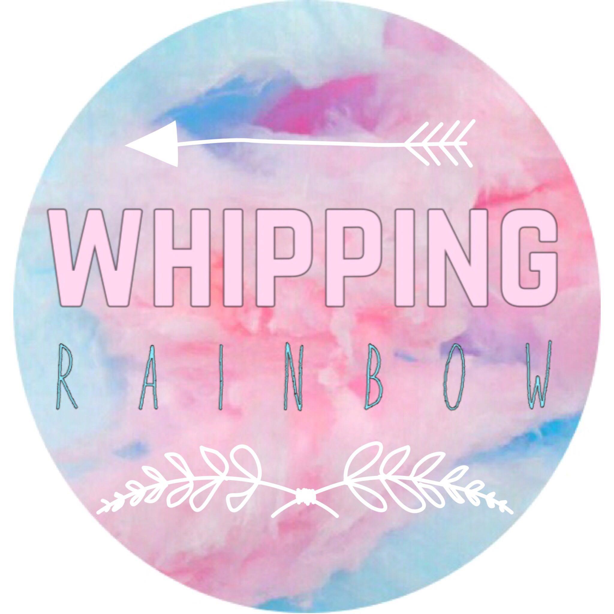 whippingrainbow