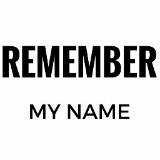 remembermyname