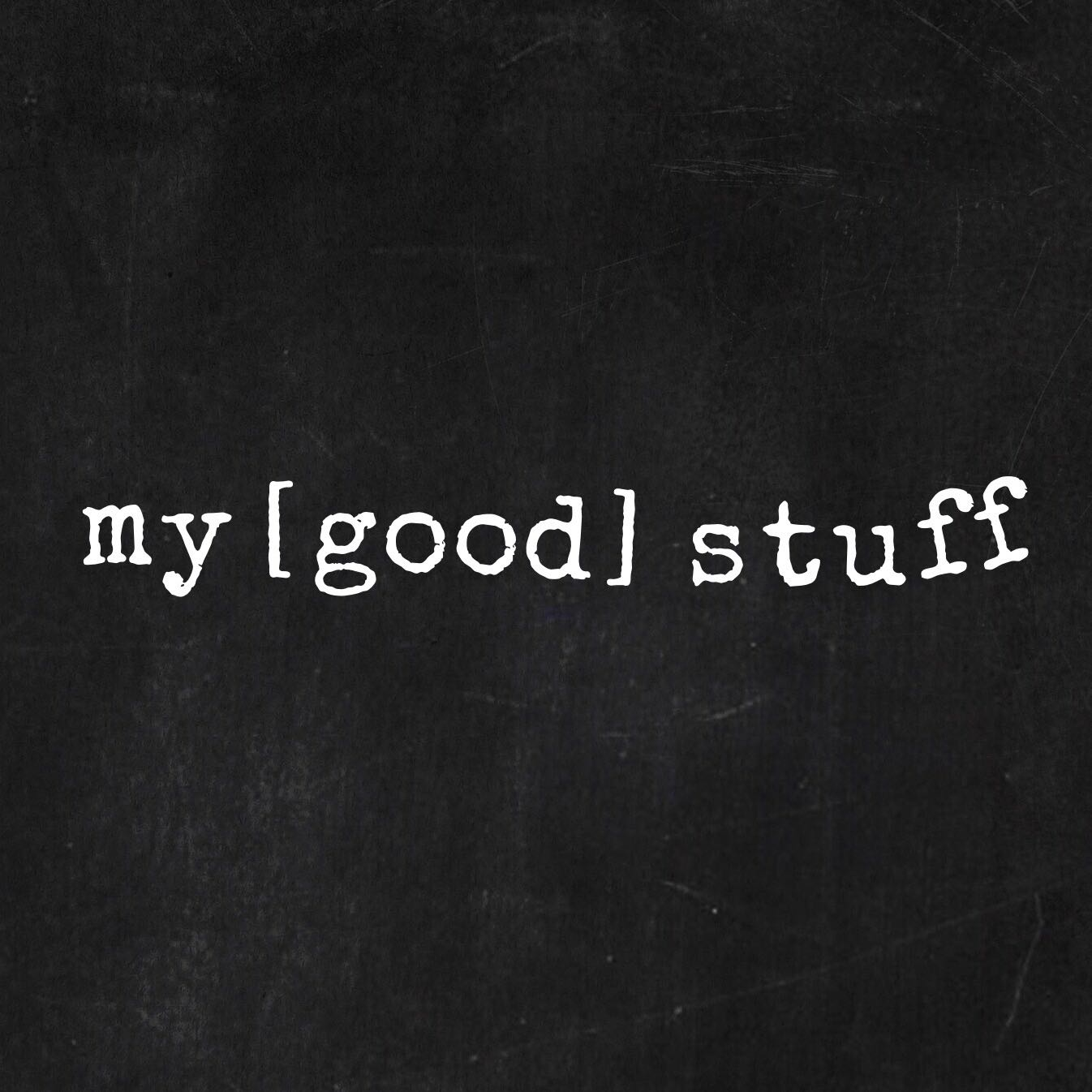 my.good.stuff