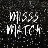misssmatch