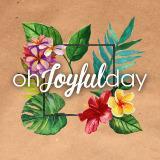 ohjoyfulday