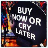 buynow_or_crylater