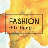 fashion_this_thing