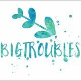 bigtroubles