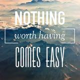 nothing.comes.easy