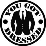 yougotdressed