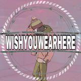 wishyouwearhere