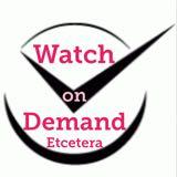 watchondemand_etcetera